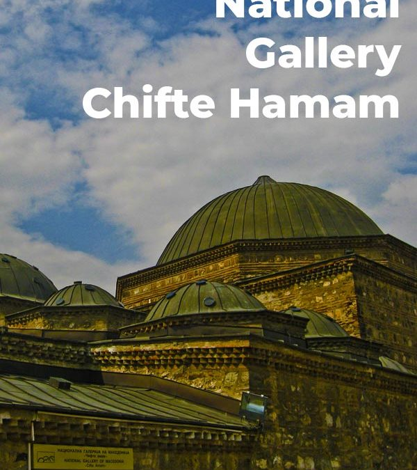 National Gallery – Chifte Hammam